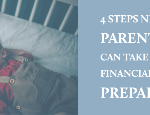 4 Steps New Parents Can Take to Financially Prepare