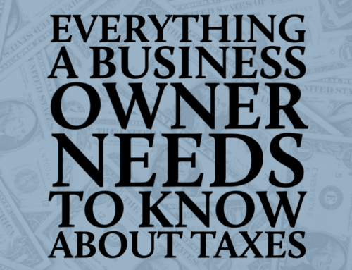 Everything a Business Owner Needs to Know About Taxes